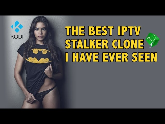 THE BEST IPTV STALKER CLONE I HAVE EVER SEEN ON KODI XBMC JULY 2016