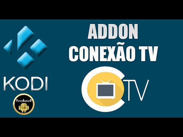 ADDON CONEXÃO TV PARA KODI