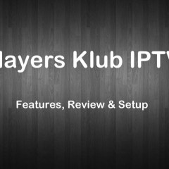 Players Klub IPTV: Features, Review & Setup