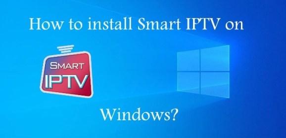 How to install Smart IPTV on Windows?
