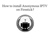 Anonymous IPTV on Firestick I