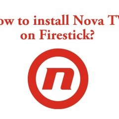 How To Install Nova TV On Firestick [2020]