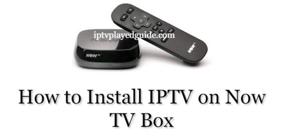 How to install IPTV on Now TV Box