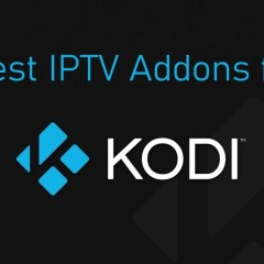 Best IPTV for Kodi [Updated List 2020]