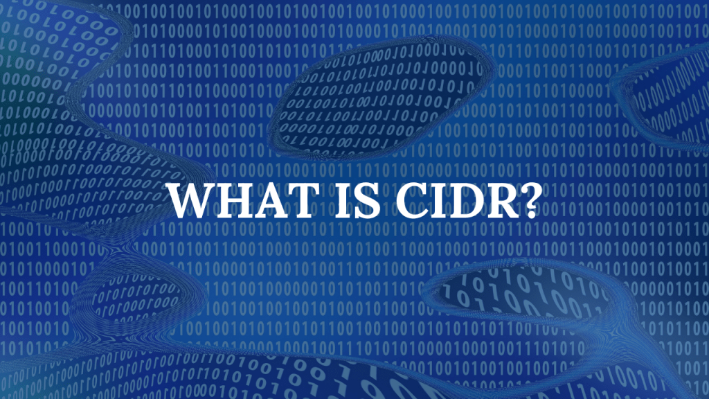 WHAT IS CIDR?