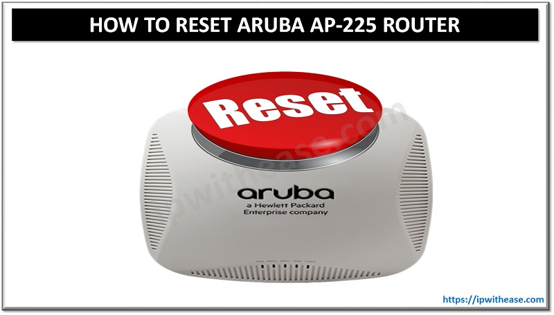 how to reset aruba ap 225