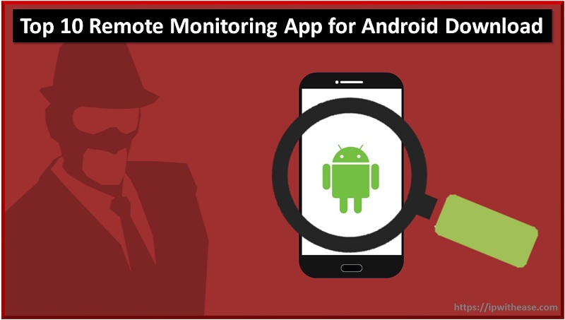 Top mobile monitoring app for android