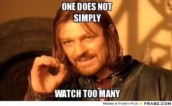 frabz-One-does-not-simply-Watch-too-many-movies-838198