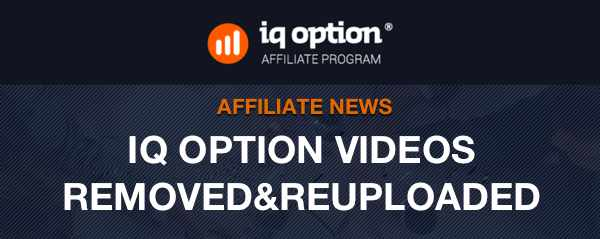 IQoption videos to be removed and reuploaded
