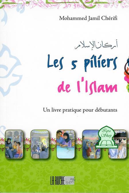 Les 5 Piliers De L'islam : piliers, l'islam, Piliers, L'islam, Mohammed, Jamil, Chérifi, Livre