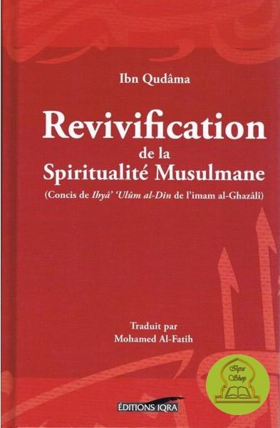 Revivification Des Sciences De La Religion : revivification, sciences, religion, Revivification, Spiritualité, Musulmane, Qudâma, Al-Maqdisî, Traduction, Mohamed, El-Fâtih, Livre