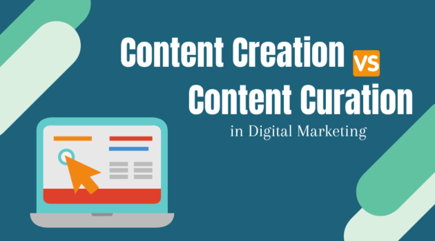 Content Creation VS Content Curation in Digital Marketing