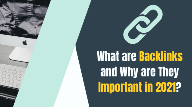 What are Backlinks and Why are They Important in 2021