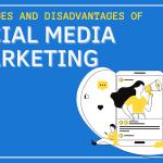 Advantages and Disadvantages of Social Media Marketing