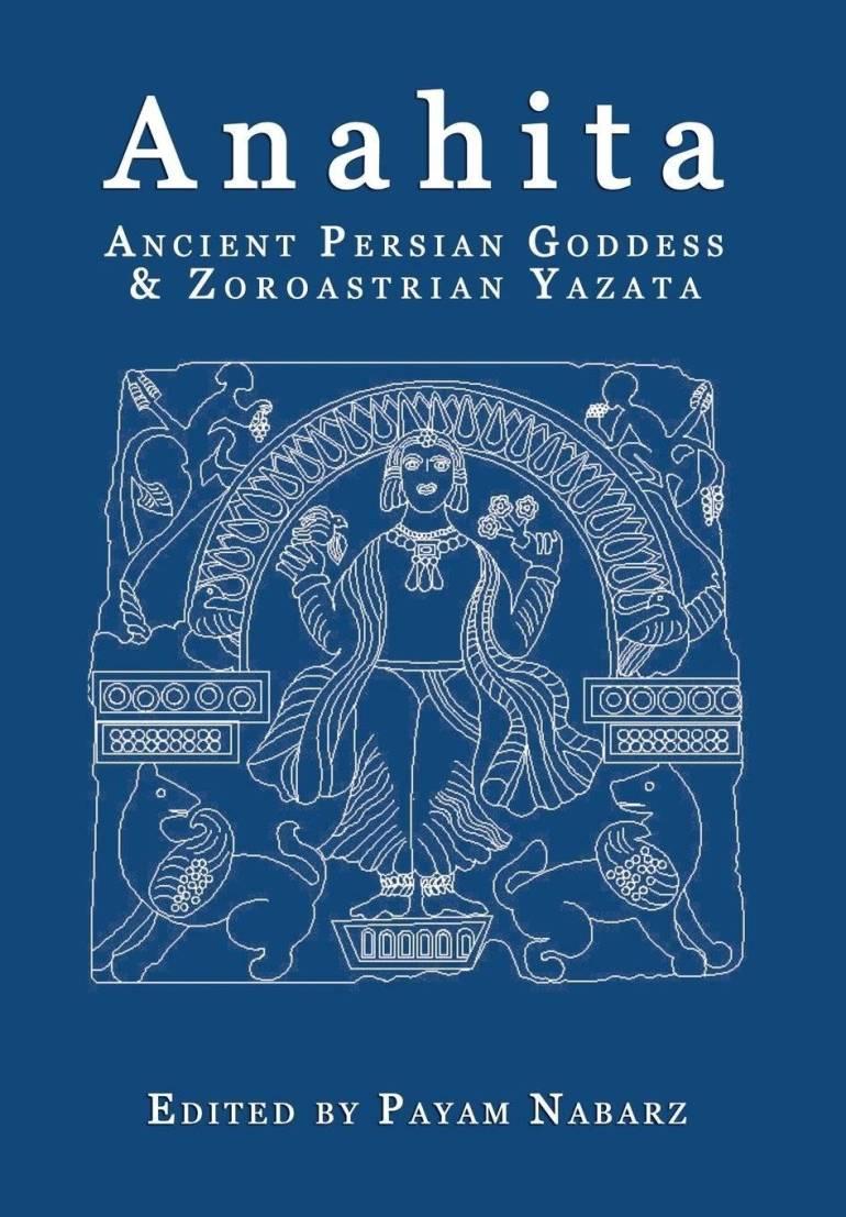 Book review: Ancient Persian Goddess and Zoroastrian Yazata