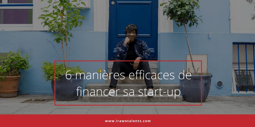6 Manières Efficaces de Financer Sa Start-Up