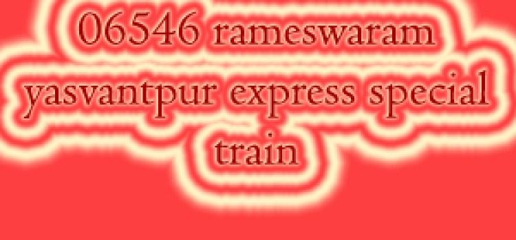 06546 rameswaram yasvantpur express special train