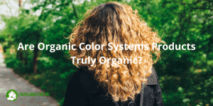Are Organic Color Systems Products Truly Organic? A photo of a woman's hair dyed with organic color.