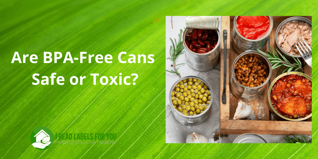 Are BPA-Free Cans Safe or Toxic? A picture of canned food with BPA in cans.