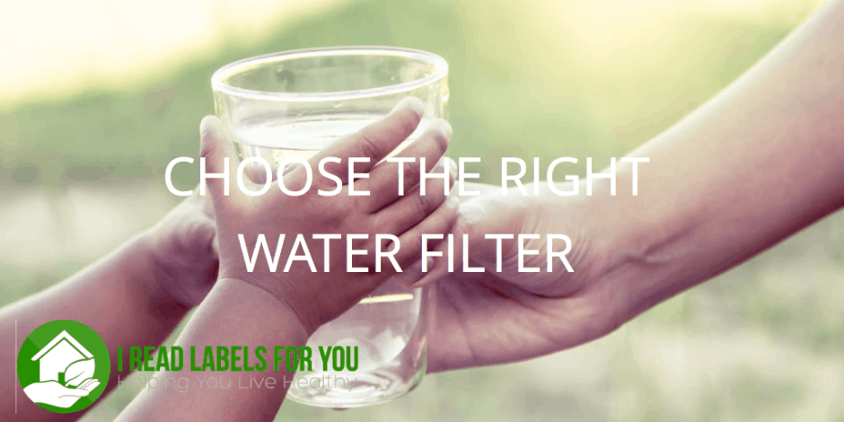 choose the right water filter pure water