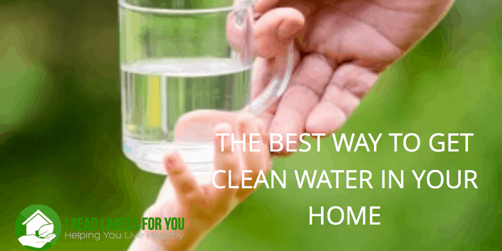 The best way to get clean water in your home