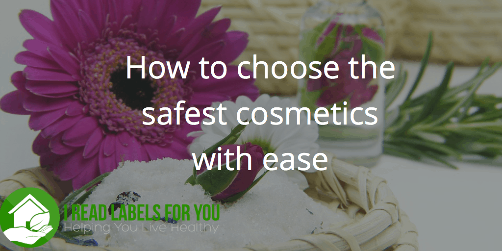 how to choose the safest cosmetics with ease