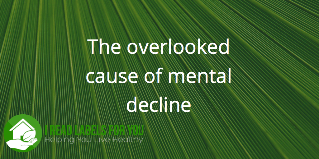 the overlooked cause of mental decline