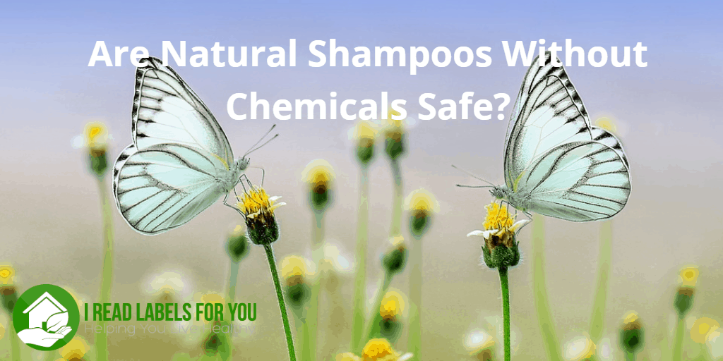 Are Natural Shampoos Without Chemicals Safe?