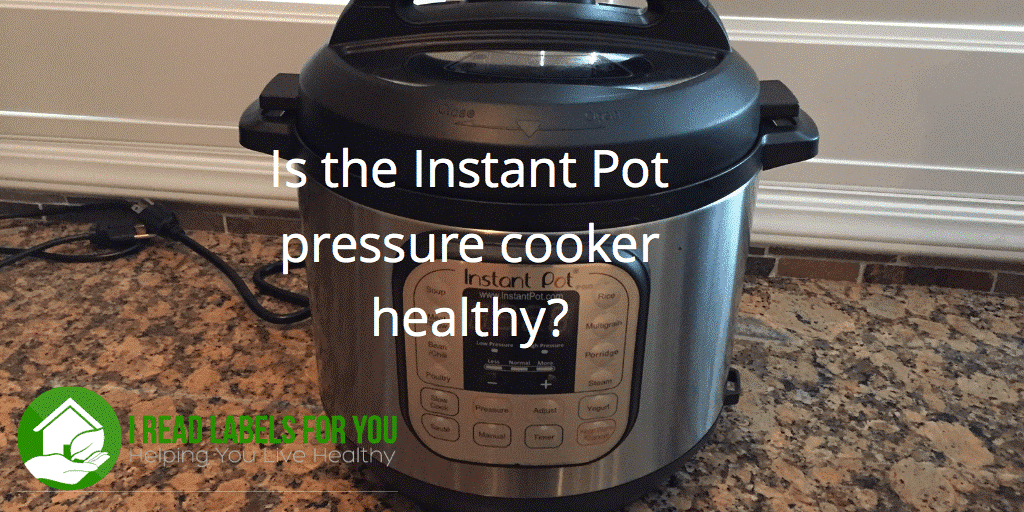 Is the instant pot pressure cooker healthy?