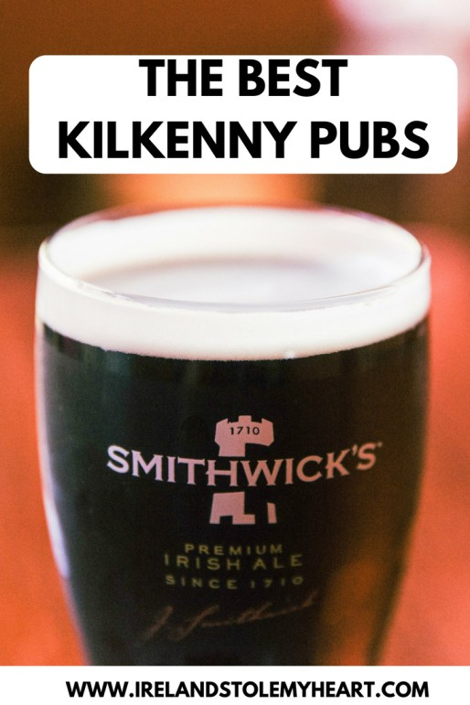 Looking for the Best pubs in Kilkenny? These are my favourite Kilkenny Pubs. #Kilkenny #Ireland #Pub #IrishPub