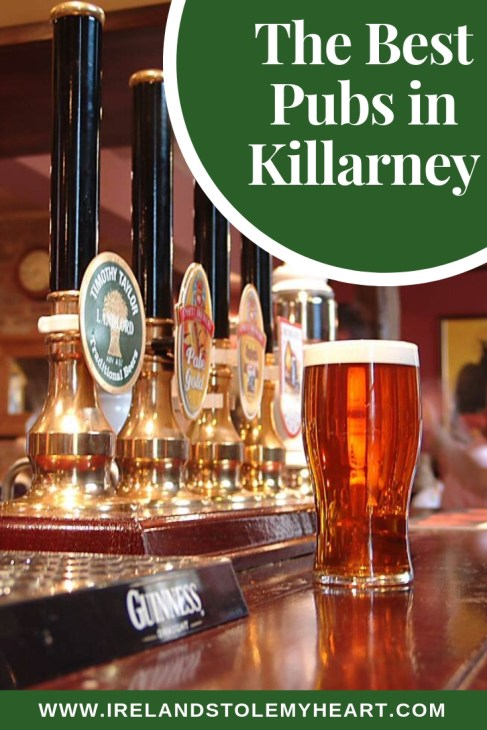 Looking for the best pubs in Killarney? Here's where you should go! #Ireland #Killarney #Pubs