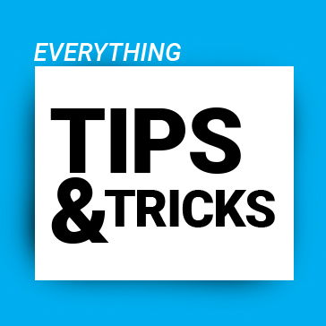 Everything about tips and tricks