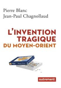 l-invention-tragique-du-moyen-orient_9782746744776