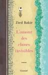 L'amour des choses invisiblles Zied Bakir