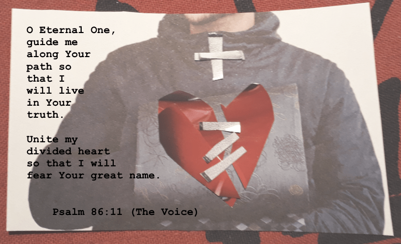 Unite my divided heart