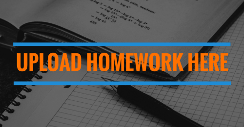 Upload Homework here - Upload Homework here