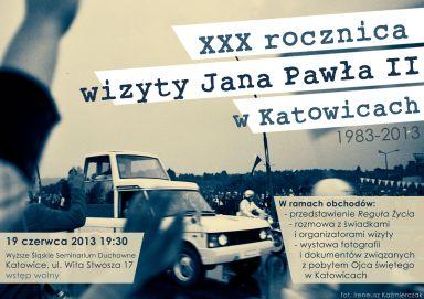 XXX ROCZNICA WIZYTA JANA PAWŁA II W KATOWICACH