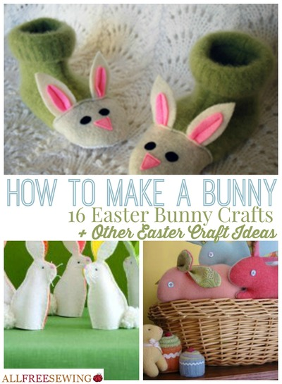 How To Make A Bunny 16 Easter Bunny Crafts + Other Easter