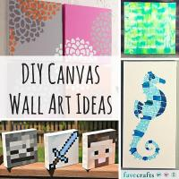 31 DIY Canvas Wall Art Ideas | FaveCrafts.com