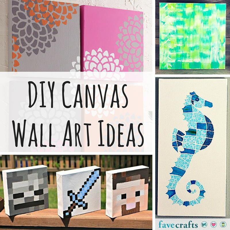 31 Diy Canvas Wall Art Ideas Favecrafts