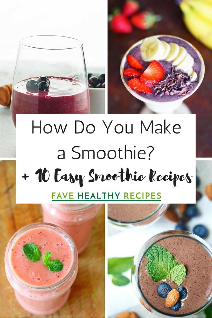 How Do You Make a Smoothie  10 Easy Smoothie Recipes