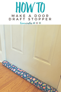 How to Make a Door Draft Stopper | FaveCrafts.com