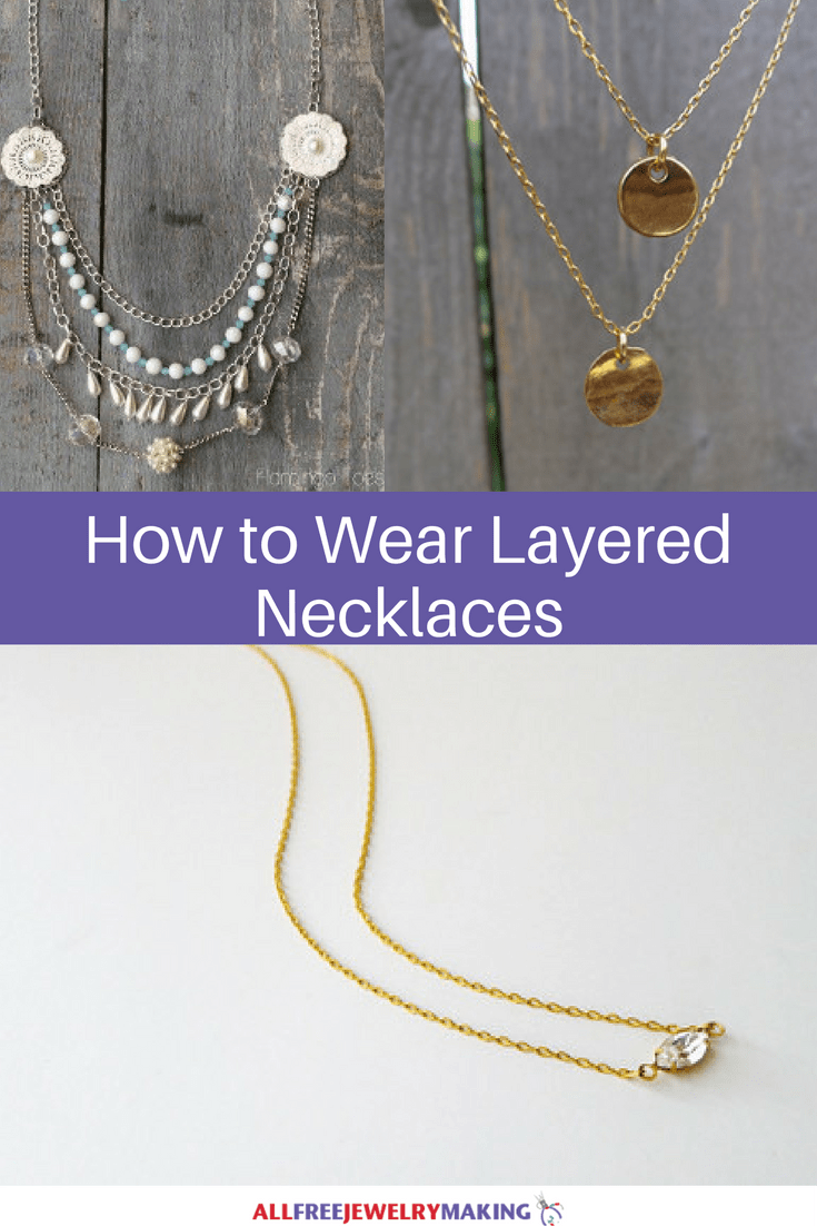 How To Wear Layered Necklaces