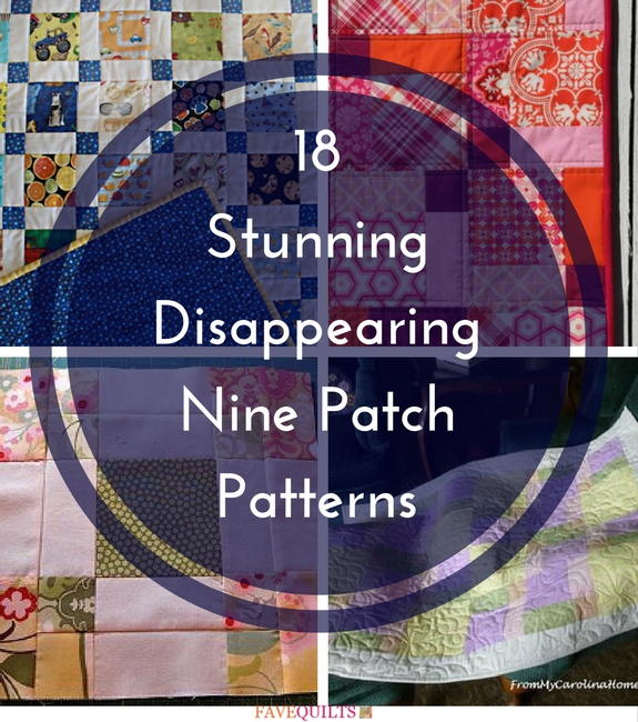 18 Stunning Disappearing Nine Patch Patterns