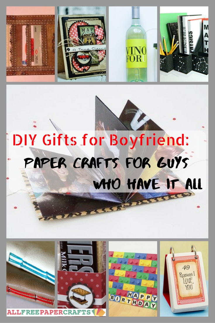 DIY Gifts For Boyfriend 24 Paper Crafts For Guys Who Have