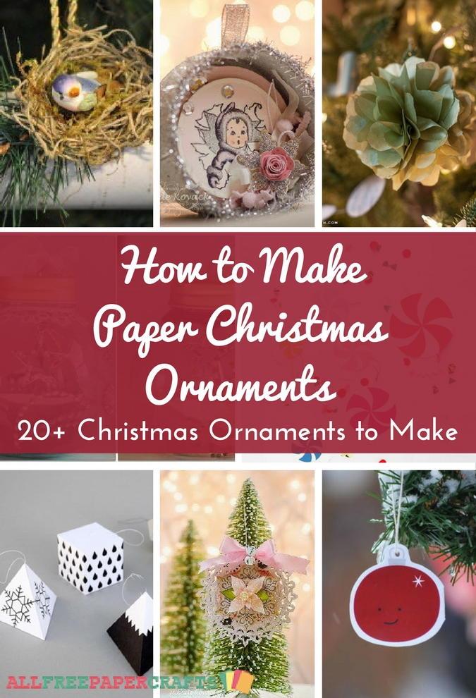 How To Make Paper Christmas Ornaments 20 DIY Christmas