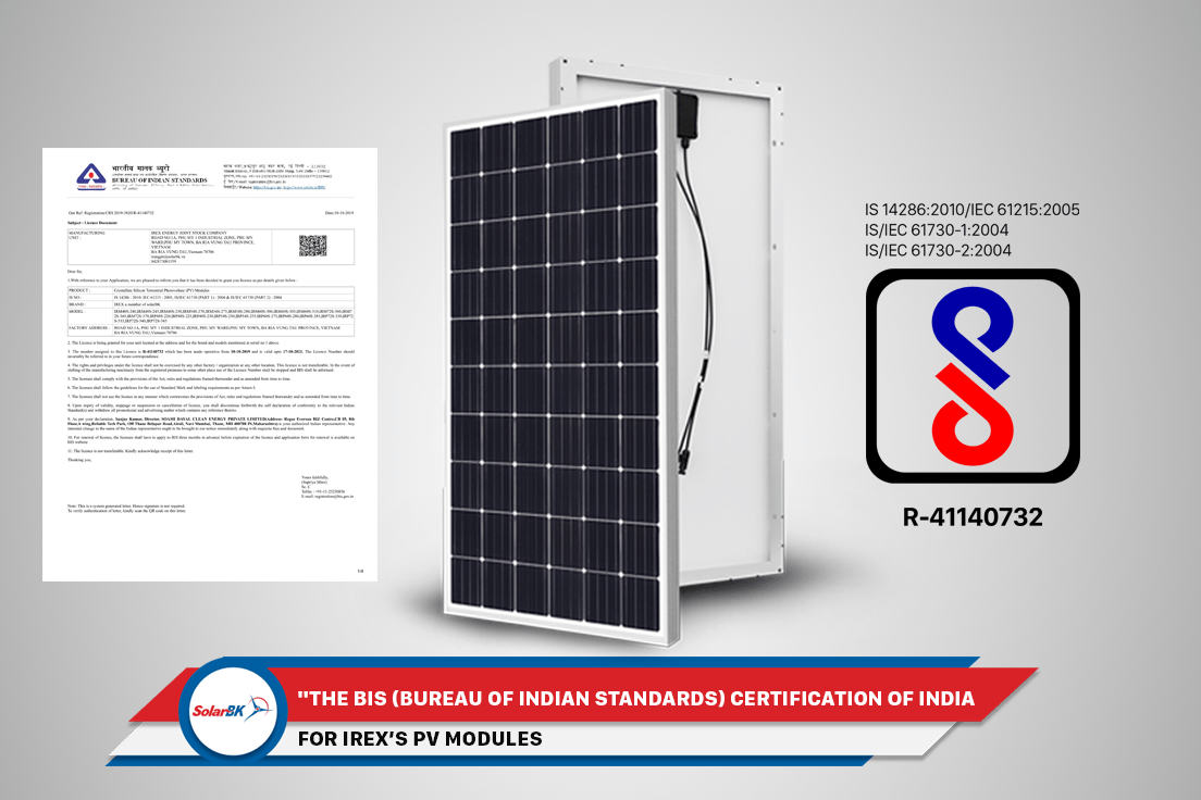 The BIS (Bureau Of India Standards) Certification Of India For IREX's Pv Modules - IREX