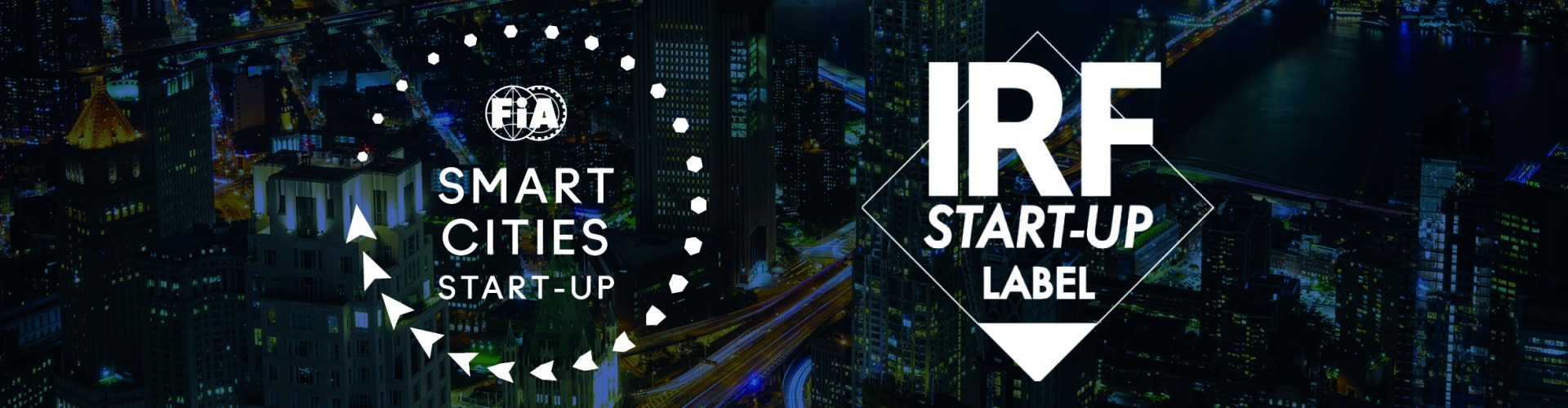 THE FIA SMART CITIES GLOBAL START-UP CONTEST AND IRF'S NEW START-UP LABEL JOIN FORCES TO SUPPORT INNOVATION IN MOBILITY