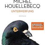 Buchbetrachtung: Michel Houellebecq – Unterwerfung