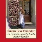 """Buchbetrachtung: """"Puntarelle & Pomodori Die römisch-jüdische Küche meiner Familie"""" von Luciano Valabrega"""